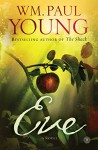 Eve: A Novel - WM. Paul Young
