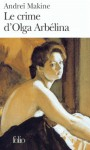 Le Crime d'Olga Arbélina - Andreï Makine