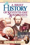 A Brief History of Seventh-day Adventists - George R. Knight