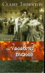 The Vagabond Duchess -- Mistaken Mistress -- The Preacher's Daughter 3 Vol. Set (Harlequin Historical, Assorted Volumes) - Cheryl St.John, Claire Thornton, Margaret McPhee