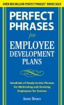 Perfect Phrases for Employee Development Plans (Perfect Phrases Series) - Anne Bruce