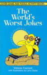 The World's Worst Jokes - Victoria Fremont, Larry Daste