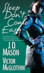 Sleep Don't Come Easy - Victor McGlothin, J.D. Mason