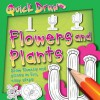 Quick Draw: Flowers And Plants - Peter Bull