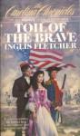 Toil of the Brave - Inglis Fletcher