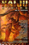 Kaiju Rising: Age of Monsters - Larry Correia, Peter Clines, Gini Koch, James Lovegrove, James Swallow, James Maxey