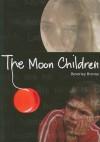 The Moon Children - Beverley Brenna