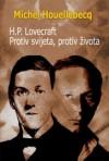 H. P. Lovecraft: Protiv svijeta, protiv života - Michel Houellebecq, Milena Benini