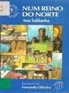 Num Reino do Norte - Ana Saldanha, Fernando Oliveira