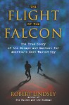 The Flight of the Falcon: The True Story of the Escape & Manhunt for America's Most Wanted Spy - Robert Lindsey