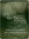 Lotus Blossom Chronicles - Mandessa Selby, Kelley Nyrae