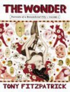 The Wonder: Portraits of a Remembered City Volume 2 - Tony Fitzpatrick, Alex Kotlowitz