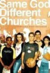 Same God, Different Churches: A Guide to Christian Denominations - Katie Meier