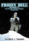 Frozen Hell: The Memoirs of a USAF Security Forces Defender in Minot AFB - Patrick Thomas, Patrick Thomas