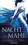 Nachtmahr - Die Schwester der Königin: Roman (Nachtmahr-Reihe, Band 2) - Ulrike Schweikert