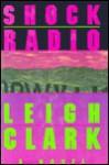 Shock Radio - Leigh Clark
