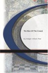 The Man Of The Crowd - Edgar Allan Poe