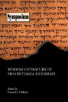 Wisdom Literature In Mesopotamia And Israel - Richard J. Clifford