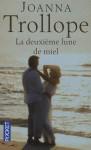 La Deuxième Lune de miel - Joanna Trollope, Isabelle Chapman