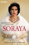 Soraya. Der Roman zum großen Ferseh-Ereignis - Alexander Schuller, Monika Köpfer