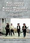 Peckinpah's Tragic Westerns: A Critical Study - John L. Simons