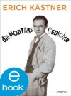Die Montagsgedichte (German Edition) - Erich Kästner, Marcel Reich-Ranicki