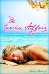 The Cancún Affair (The Cancún Series) - Lena Malick