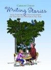 Writing Stories: Ideas, Exercises, and Encouragement for Teachers and Writers of All Ages - Carolyn Coman