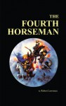 The Fourth Horseman - Robert Lawrence