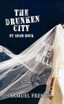 The Drunken City, the Drunken City - Adam Bock