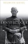 Ernst Jünger: Die Biographie (German Edition) - Helmuth Kiesel