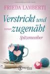 Verstrickt und zugenäht - Spitzenweiber (Spitzenweiber Reihe, Band 3) - Frieda Lamberti