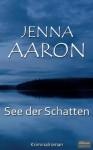 See der Schatten: Kriminalroman (German Edition) - Jenna Aaron