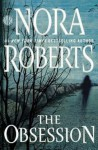 Nora Roberts: The Obsession (Hardcover); 2016 Edition - Nora Roberts
