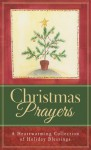 Christmas Prayers: A Heartwarming Collection of Holiday Blessings - Paul M. Miller