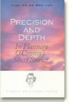 Precision and Depth: In O'Connor's Short Stories - Karl-Heinz Westarp