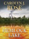 Hemlock Lake - Carolyn J. Rose