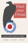 Duel Over Douai: A Novel of First World War Aviation - Jack Woodul, Robert R. Powell, Barrett Tillman
