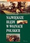 The most fatal mistakes in Polish wars - Romuald Romański