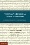 Pico Della Mirandola: Oration on the Dignity of Man: A New Translation and Commentary - Pico della Mirandola, Francesco Borghesi, Michael Papio