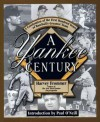 A Yankee Century: A Celebration Of The First Hundred Years Of Baseball's - Harvey Frommer