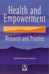 Health And Empowerment: Research And Practice - Sally Kendall
