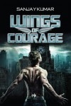 Wings of Courage - Sanjay Kumar