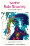 Weather Radar Networking: Seminar on Cost Project 73 - C.G. Collier, M. Chapuis