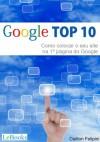 Google Top 10 Digital - Como colocar o seu site na primeira página do Google (Portuguese Edition) - Dailton Felipini