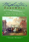 Washington's Farewell: to His Officers: After Victory in The Revolution - Stuart Murray