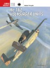 He 162 Volksjäger Units (Combat Aircraft) - Robert Forsyth, Jim Laurier