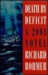 Death by Deficit: A 2001 Novel - Richard Rohmer