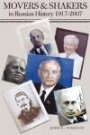 Movers & Shakers in Russian History 1917-2007 - John Hodgson