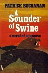 A Sounder of Swine - Patrick Buchanan